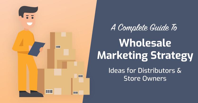 Wholesale Marketing Strategy