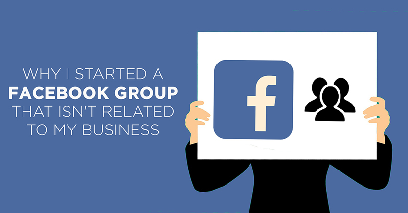 Why I Started A Facebook Group Vs. A Business Page