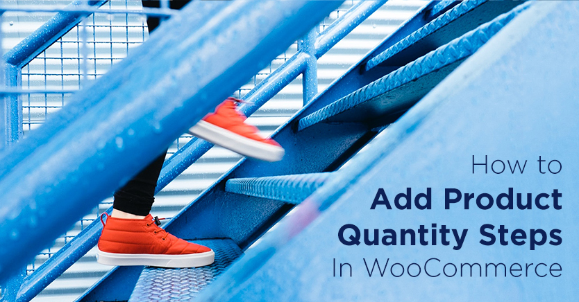 How to Add Product Quantity Steps In WooCommerce