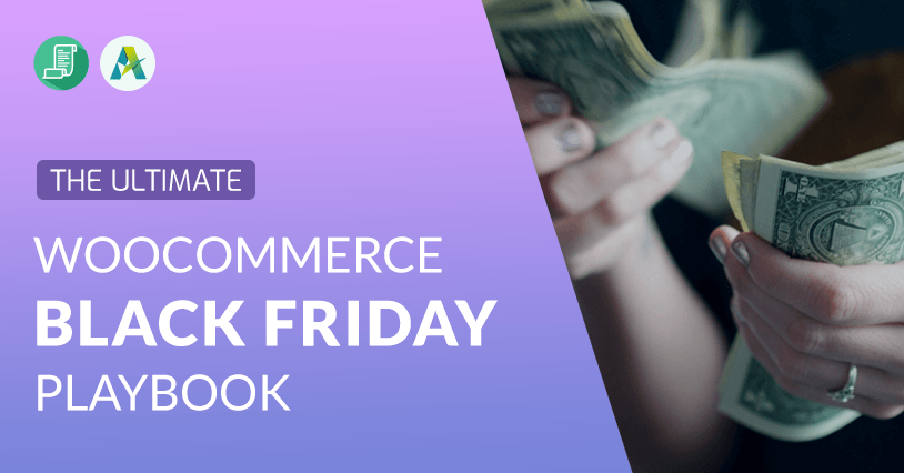 The Ultimate WooCommerce Black Friday Playbook For Store Owners (2020 Updated)