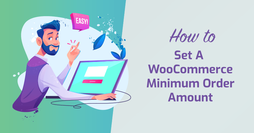 How To Set A WooCommerce Minimum Order Amount