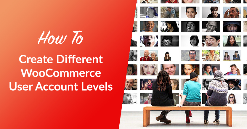 How To Create Different WooCommerce User Account Levels