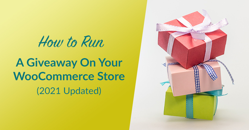 How To Run A Giveaway On Your WooCommerce Store (2020 Updated)