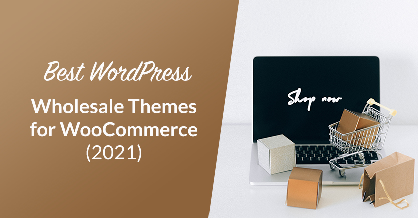 Best WordPress Wholesale Themes for WooCommerce (2021)