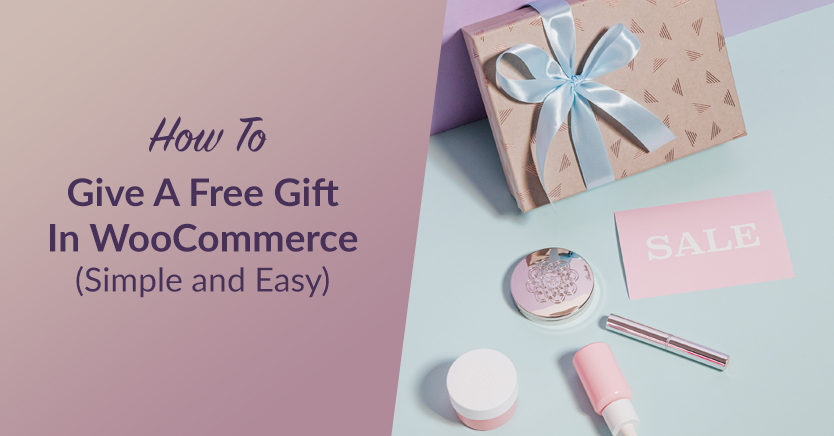 How To Give A Free Gift In WooCommerce (Simple & Easy)