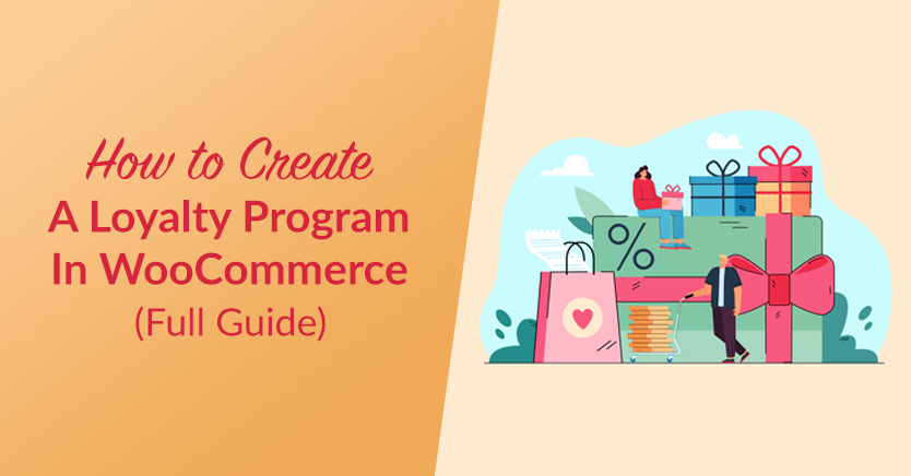 How To Create A Loyalty Program In WooCommerce (Full Guide)